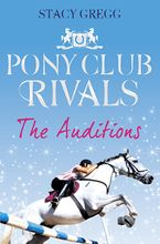 The Auditions (Pony Club Rivals, Book 1) Paperback  by Stacy Gregg