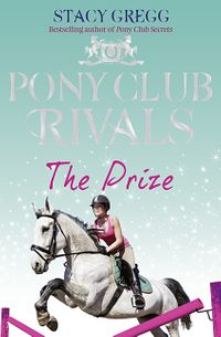 the-prize-pony-club-rivals-book-4