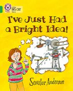 I've Just Had a Bright Idea!: Band 05/Green (Collins Big Cat) Paperback  by Scoular Anderson
