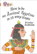 How to be an Ancient Egyptian: Band 12/Copper (Collins Big Cat) Paperback  by Scoular Anderson