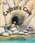 Caliban's Cave: Band 15/Emerald (Collins Big Cat)