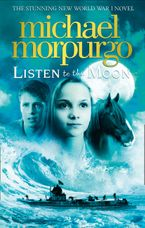 Listen to the Moon Hardcover  by Michael Morpurgo