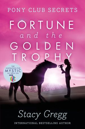 Fortune and the golden trophy pony club secrets book 7 stacy this is a book cover for a harpercollins publication fandeluxe Gallery