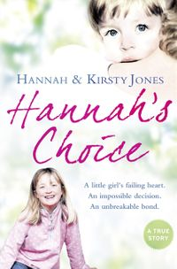 hannahs-choice-a-daughters-love-for-life-the-mother-who-let-her-make-the-hardest-decision-of-all