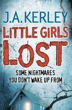 Little Girls Lost (Carson Ryder, Book 6) eBook  by J. A. Kerley