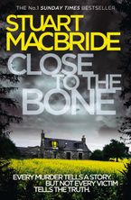 Close to the Bone (Logan McRae, Book 8) Paperback  by Stuart MacBride