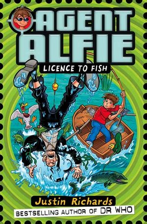 Licence to Fish (Agent Alfie, Book 3) book image