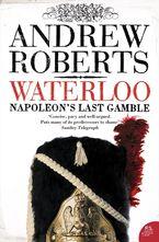Waterloo: Napoleon's Last Gamble
