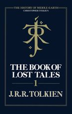 The Book of Lost Tales 1 (The History of Middle-earth, Book 1) eBook  by Christopher Tolkien