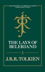 The Lays of Beleriand (The History of Middle-earth, Book 3)
