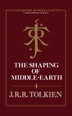 The Shaping of Middle-earth (The History of Middle-earth, Book 4) eBook  by Christopher Tolkien