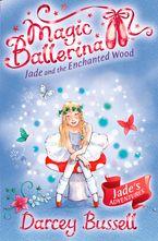 jade-and-the-enchanted-wood-magic-ballerina-book-19