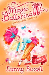 Jade and the Carnival (Magic Ballerina, Book 22)