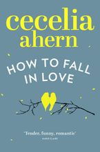 How to Fall in Love Paperback  by Cecelia Ahern