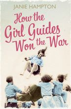 How the Girl Guides Won the War Paperback  by Janie Hampton