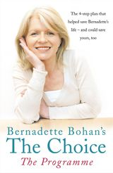 Bernadette Bohan's The Choice: The Programme: The simple health plan that saved Bernadette's life – and could help save yours too