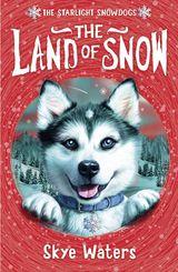 The Land of Snow (Starlight Snowdogs, Book 1)