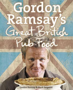 Gordon ramsays great british pub food gordon ramsay mark gordon ramsays great british pub food forumfinder Images