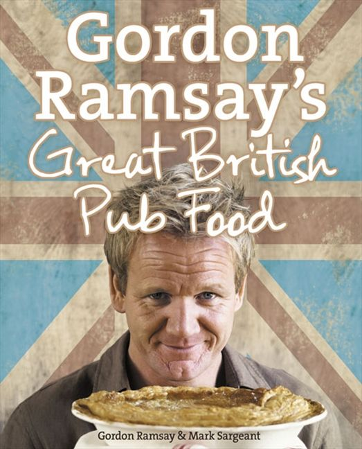 Gordon ramsays great british pub food gordon ramsay mark enlarge book cover forumfinder Images