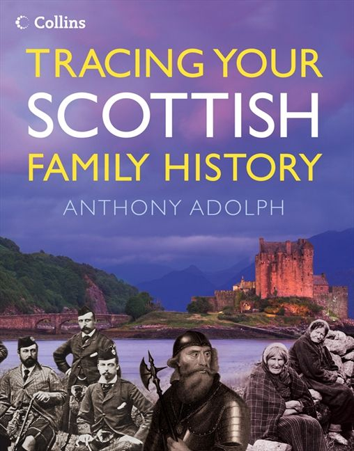 collins tracing your scottish family history anthony adolph e book