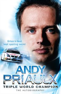 andy-priaulx-the-autobiography-of-the-three-time-world-touring-car-champion