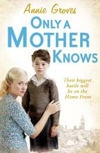Only a Mother Knows Paperback  by Annie Groves