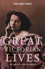 The Times Great Victorian Lives eBook  by Ian Brunskill