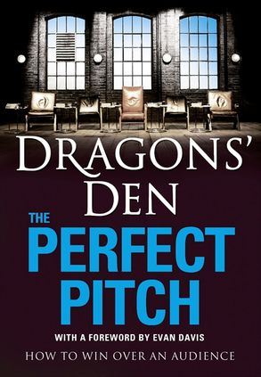 Cover image - Dragons' Den: The Perfect Pitch: How to Win Over an Audience