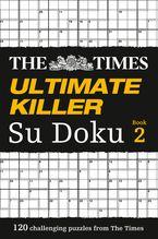 the-times-ultimate-killer-su-doku-book-2-120-challenging-puzzles-from-the-times-the-times-ultimate-killer