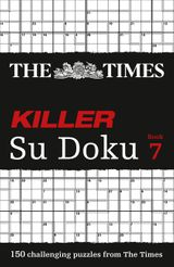The Times Killer Su Doku Book 7: 150 lethal Su Doku puzzles