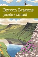 Brecon Beacons (Collins New Naturalist Library, Book 126) Hardcover  by Jonathan Mullard