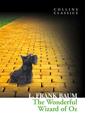 The Wonderful Wizard of Oz (Collins Classics) book image