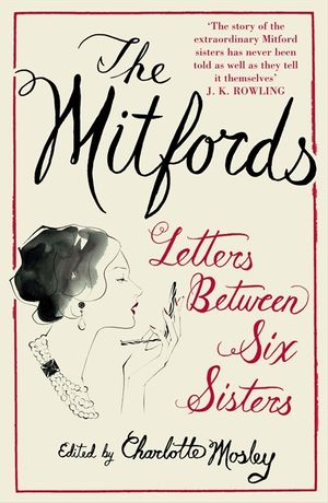 The Mitfords: Letters between Six Sisters book image