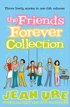The Friends Forever Collection eBook  by Jean Ure