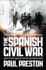 The Spanish Civil War: Reaction, Revolution and Revenge (Text Only)