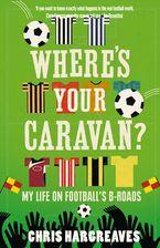 wheres-your-caravan-my-life-on-footballs-b-roads