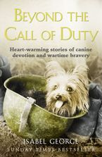 beyond-the-call-of-duty-heart-warming-stories-of-canine-devotion-and-bravery