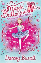 rosa-and-the-three-wishes-magic-ballerina-book-12
