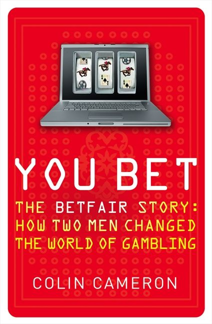 You Bet: The Betfair Story and How Two Men Changed the World