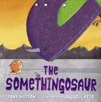 The Somethingosaur Paperback  by Tony Mitton
