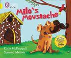 Milo's Moustache: Band 03/Yellow (Collins Big Cat)