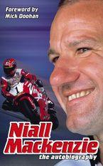 Niall Mackenzie: The Autobiography - Niall Mackenzie