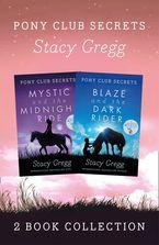 Mystic and Blaze (Pony Club Secrets) eBook  by Stacy Gregg