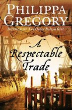 Philippa Gregory - A Respectable Trade