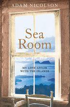 Sea Room eBook  by Adam Nicolson