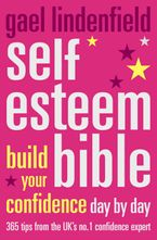 Self Esteem Bible: Build Your Confidence Day by Day - Gael Lindenfield