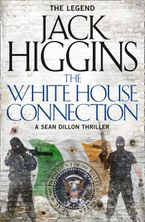 The White House Connection (Sean Dillon Series, Book 7) - Jack Higgins