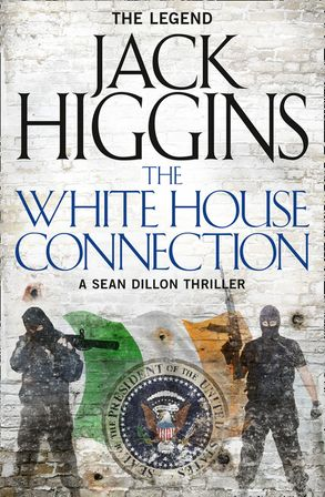 Cover image - The White House Connection (Sean Dillon Series, Book 7)