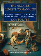 the-greatest-benefit-to-mankind-a-medical-history-of-humanity