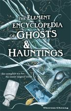 The Element Encyclopedia of Ghosts and Hauntings: The Complete A–Z for the Entire Magical World